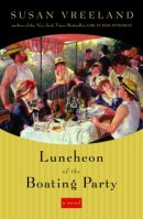 Susan Vreeland's Luncheon of the Boating Party Hardback