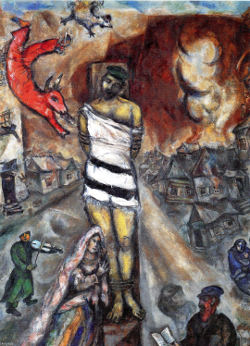 The Martyr by Marc Chagall, man wearing a Russian cap tied to a stake, a woman wearing a long veil at his feet, a man playing a violing, a burning vilage behind.